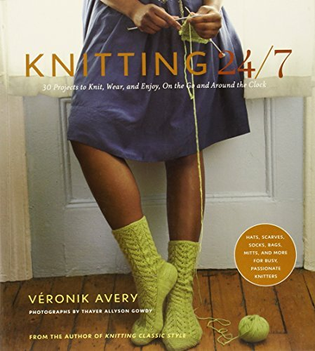 Knitting 24/7: 30 Projects to Knit, Wear, and Enjoy, On the Go and Around the Clock by Veronik Avery (2010-03-01)