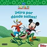 La Casa De Mickey Mouse ¡Mira Por Dónde Saltas! (Libros de lectura)