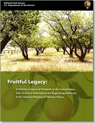 Book Fruitful Legacy: A Historic Context of Orchards in the United States, With Technical Information for Registering Orchards in the National Register of Historic Places by Susan A. Dolan (2009-10-20)