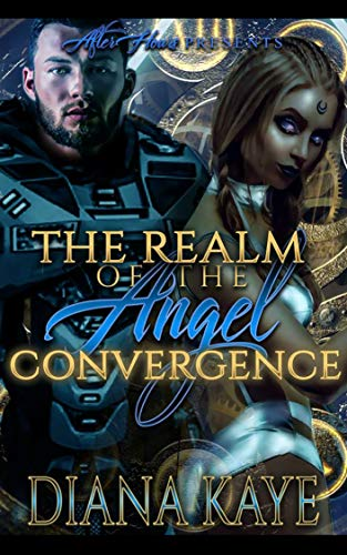 THE REALM OF THE ANGEL CONVERGENCE: Book One