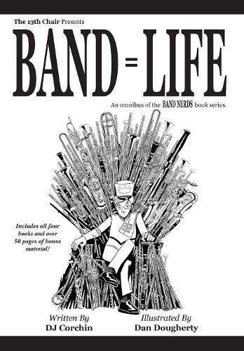 (Band = Life (The Band Nerds Book)
