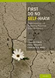 First Do No Self Harm : Understanding and Promoting Physician Stress Resilience, Figley, Charles and Huggard, Peter, 0195383265