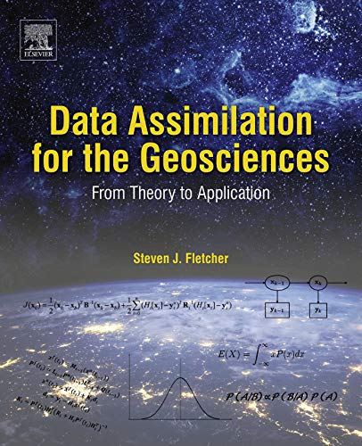 Data Assimilation for the Geosciences: From Theory to Application (Application Of Bayes Theorem In Computer Science)