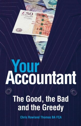 Your Accountant: The Good, The Bad and The Greedy pdf epub