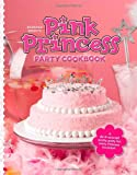 Barbara Beery's Pink Princess Party Cookbook