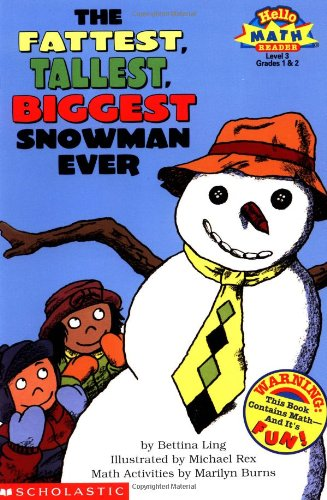 Tallest Trees Ever - The Fattest, Tallest, Biggest Snowman Ever (Hello Math Reader! Level 3, Grades 1 & 2)
