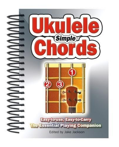 - Simple Ukulele Chords: Easy-to-Use, Easy-to-Carry, The Essential Playing Companion