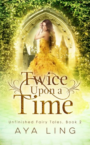 Download Twice Upon A Time (Unfinished Fairy Tales) (Volume 2) PDF