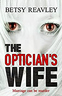 The Optician's Wife: A Compelling New Psychological Thriller by Betsy Reavley ebook deal
