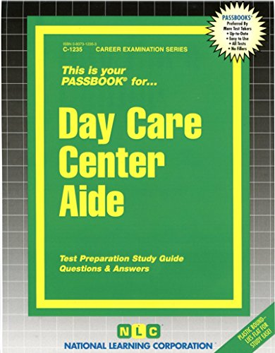 Day Care Center Aide(Passbooks) (Career Examination Series: C-1235)