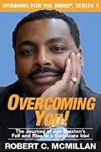 Overcoming You! The Journey of Joe Braxton's Fall and Rise to a Corporate Idol