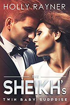 The Sheikh's Twin Baby Surprise - A Sheikh Pregnancy Romance (The Sheikh's Baby Surprise Book 1) by [Rayner, Holly]