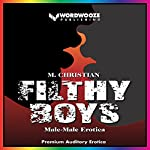 Filthy Boys: Male-Male Erotica | M. Christian