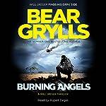 Burning Angels | Bear Grylls
