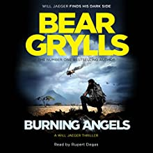 Burning Angels Audiobook by Bear Grylls Narrated by Rupert Degas