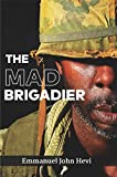 The Mad Brigadier