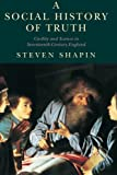 A Social History of Truth: Civility and Science in Seventeenth-Century England (Science and Its Conceptual Foundations series)