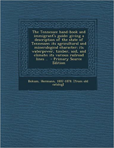 E-kirjat-linkit latautuvat The Tennessee hand-book and immigrant's guide: giving a description of the state of Tennessee; its agricultural and mineralogical character; its ... and climate; its various railroad lines .. PDF