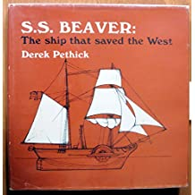 S.S. Beaver: The Ship That Saved the West. 1970