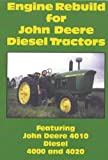 Engine Rebuild for John Deere Diesel Tractors: Featuring John Deere 4010 Diesel, 4000 and 4020