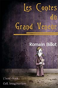 Les Contes du Grand Veneur par Romain Billot