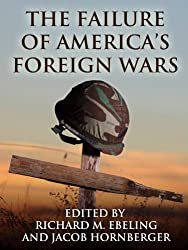 The Failure of America's Foreign Wars