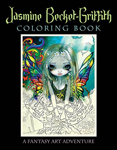 Jasmine Becket-Griffith Coloring Book: A Fantasy Art Adventure -