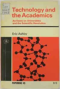 technology and the academics an essay on universities and the scientific revolution