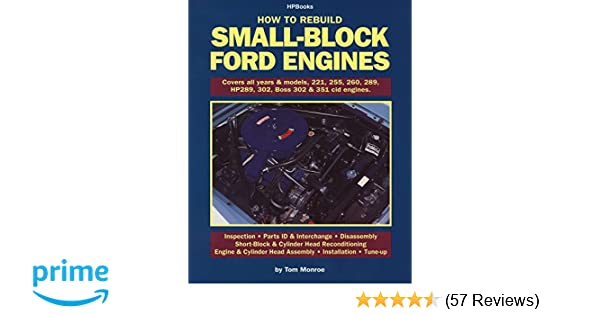 How to Rebuild Small-Block Ford Engines: Tom Monroe: 0075478568918