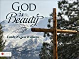 God Is Beauty, Linda Nugent Williams, 1618621491