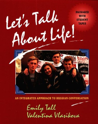 Let's Talk About Life: An Integrated Approach to Russian Conversation
