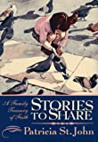 Stories to Share, Patricia St. John, 0877888205