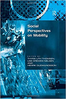 Social Perspectives on Mobility (Transport and Society)