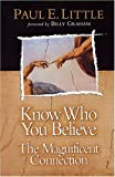 Know Who You Believe, Paul E. Little, 0781438152