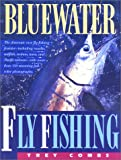 Bluewater Fly Fishing, Trey Combs, 1558213317