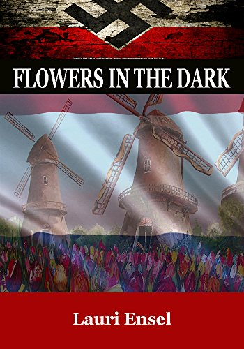Christian War Story: Flowers in the Dark by [Ensel, Lauri]