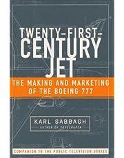 TWENTY FIRST CENTURY JET: MAKING AND MARKETING THE BOEING 777