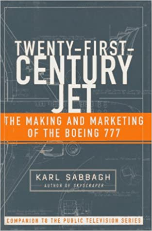 image for Twenty-First-Century Jet: The Making and Marketing of the Boeing 777