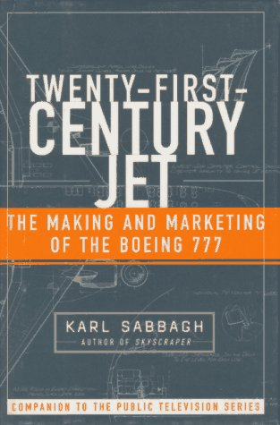 - Twenty-First-Century Jet: The Making and Marketing of the Boeing 777