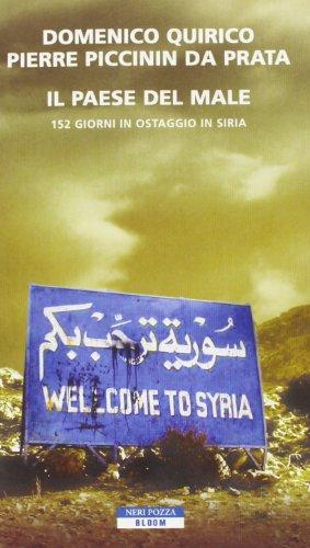 Il paese del male. 152 giorni in ostaggio in Siria Domenico Quirico