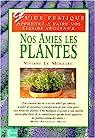Nos amies les plantes par Le Moullec