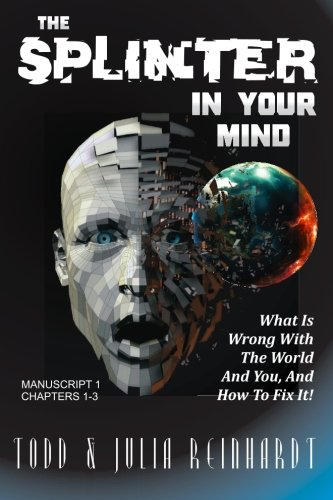 The Splinter In Your Mind: What's Wrong With The World And You, And How To Fix It (Release)