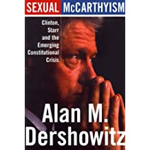 Sexual McCarthysim: Clinton, Starr, and the Emerging Constitutional Crisis