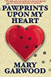 Pawprints upon My Heart, Mary Garwood, 0971408696