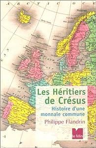 Les Héritiers de Crésus : Histoire d'une monnaie commune par Philippe Flandrin