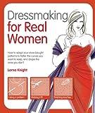 Dressmaking for Real Women, Lorna Knight, 1438000952