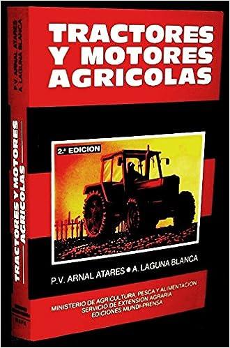 TRACTORES Y MOTORES AGRICOLAS: Amazon.es: ARNAL ATARES, PEDRO V.: Libros