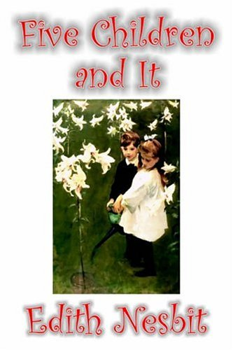 Download Five Children and It by Edith Nesbit, Fiction, Classics, Fantasy & Magic pdf epub