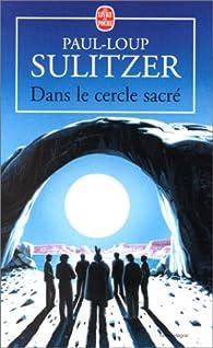 Dans le cercle sacré par Paul-Loup Sulitzer