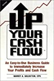 Up Your Cash Flow : Text and Accompanying Workbook, Goldstein, Harvey A., 0931349044